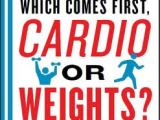 Cardio or Strength – Which should come first?
