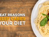 Why You Need to Keep Carbs in Your Diet